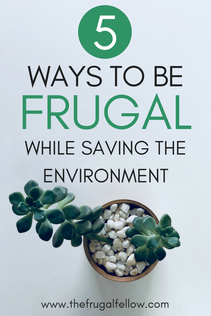 Need how to be frugal tips? The environment is very important. But being frugal can actually help protect it.