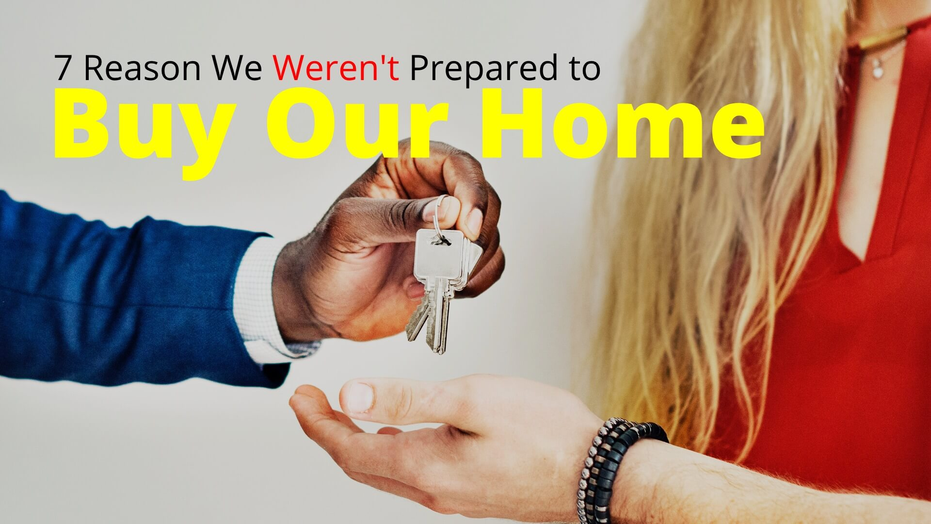 You are currently viewing 7 Reasons We Weren't Prepared to Buy Our Home