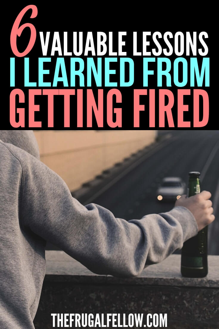 6 Valuable Lessons I Learned from Getting Fired