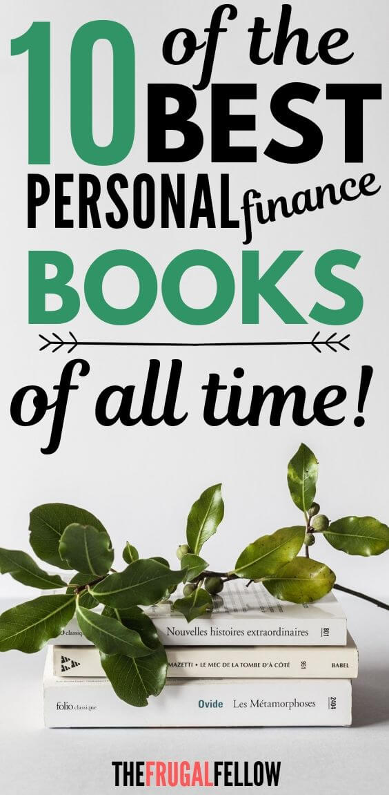 This is a list of the best personal finance books to help you get out of debt, start investing, and grow your wealth.
